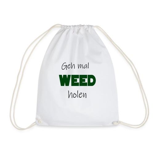 Geh mal Weed holen - Turnbeutel
