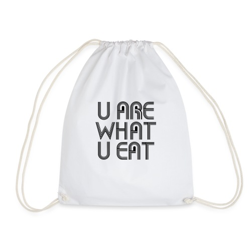 U Are What U Eat - Drawstring Bag