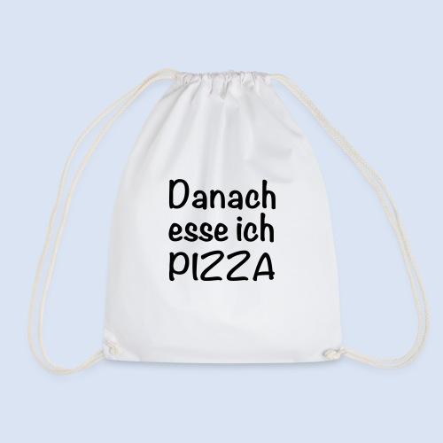 Danach esse ich PIZZA - Turnbeutel