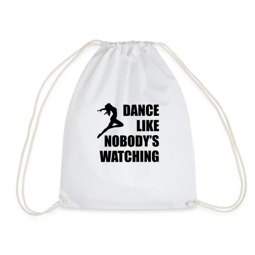 Dance Like Nobody's Watching - Drawstring Bag