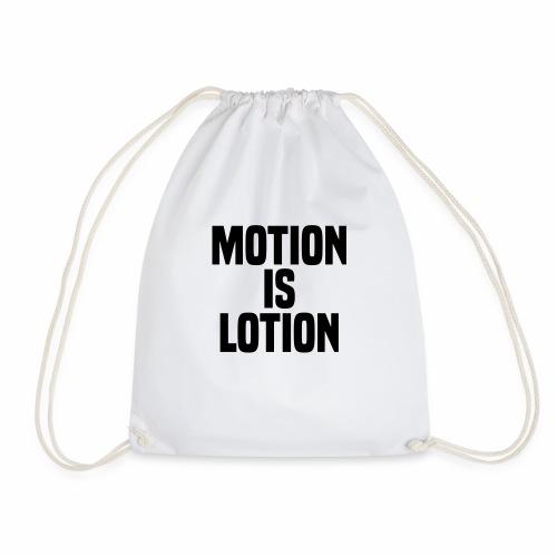 Motion is lotion - Drawstring Bag