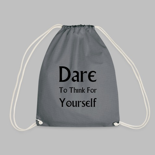 Dare To Think For Yourself - Drawstring Bag