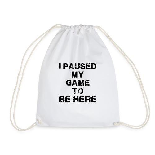 I Paused My Game - Drawstring Bag