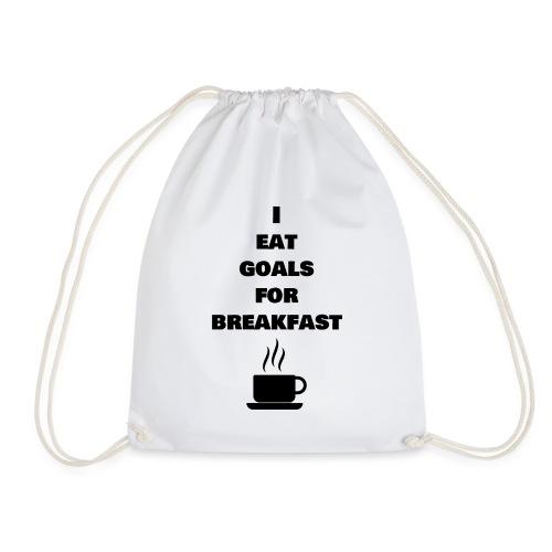I eat goals for breakfast - Turnbeutel