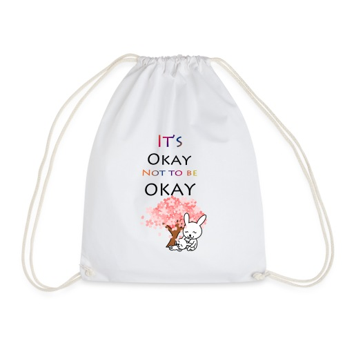 Its okay not to be okay. - Drawstring Bag