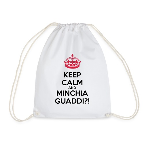 Minchia guaddi Keep Calm - Sacca sportiva