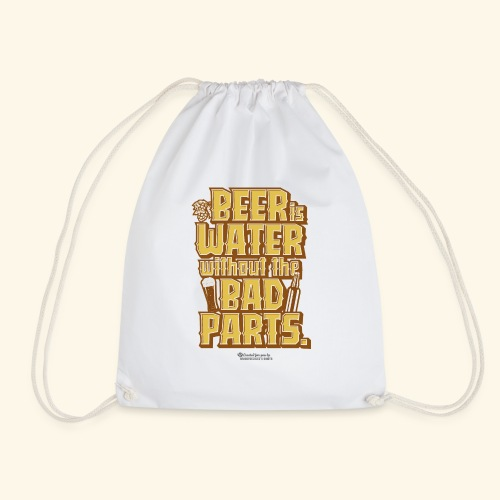 Bier Spruch Beer is Water without the Bad Parts - Turnbeutel