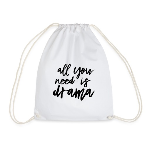 All You Need Is Drama - Turnbeutel