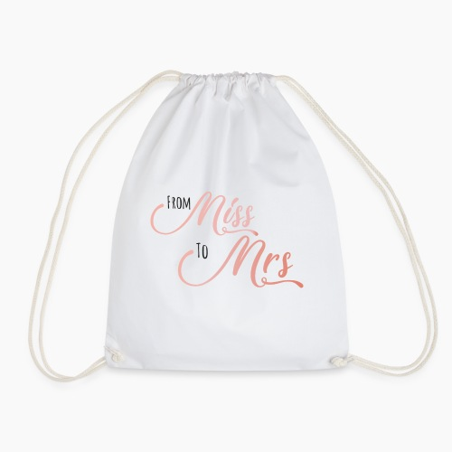 From Miss to Mrs - Drawstring Bag