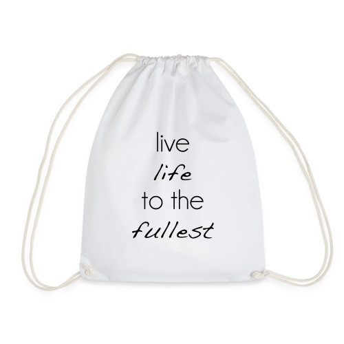 live life to the fullest - Turnbeutel