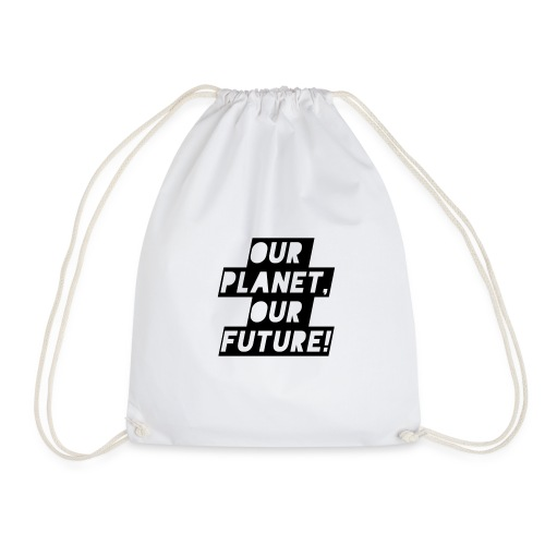 Our Planet our future! - Turnbeutel
