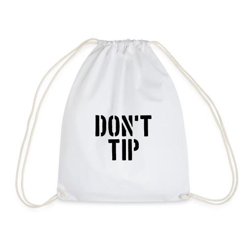 DON'T TIP - Turnbeutel