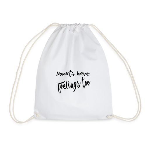 Donuts have feelings too - Drawstring Bag
