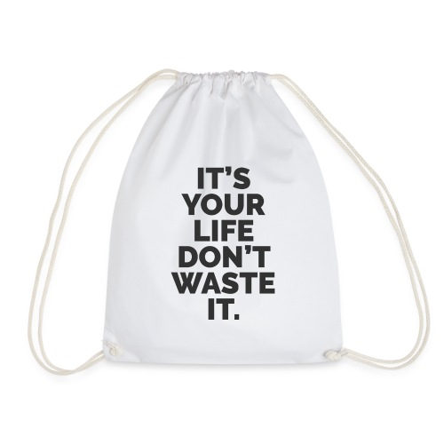 YOUR LIFE - Drawstring Bag