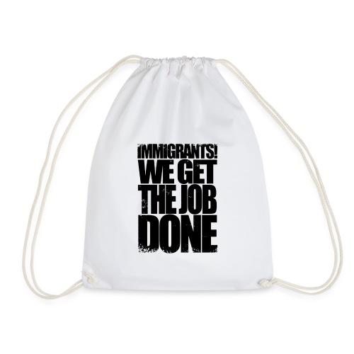 We Get The Job Done yeahhhh - Drawstring Bag