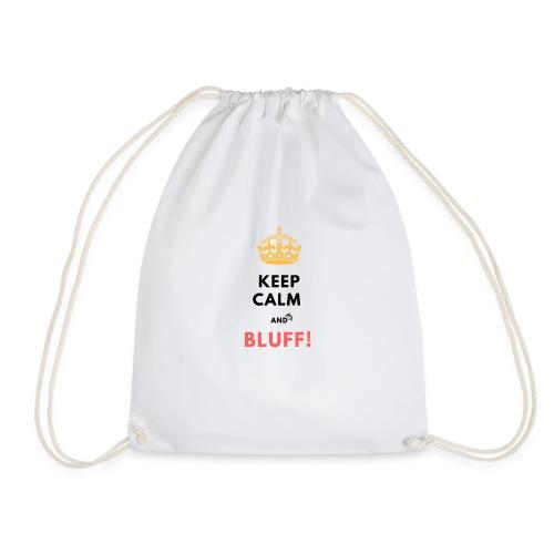 KEEP CALM AND BLUFF ! - Sac de sport léger