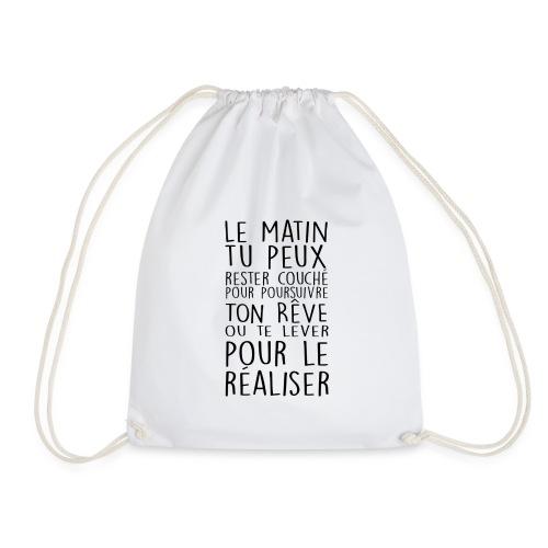 Le Matin Tu Peux Rester Couché Pour Poursuivre... - Sac de sport léger