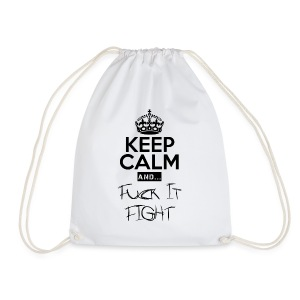 Keep Calm and ... Fuck Fight - Turnbeutel