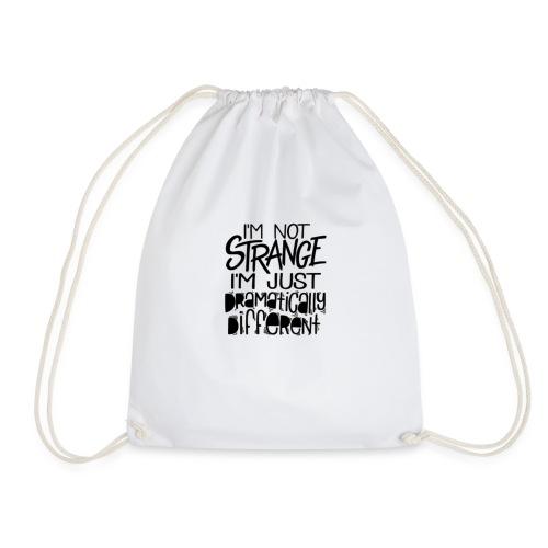 IMG_7928I'm not strange I'm dramatically different - Drawstring Bag