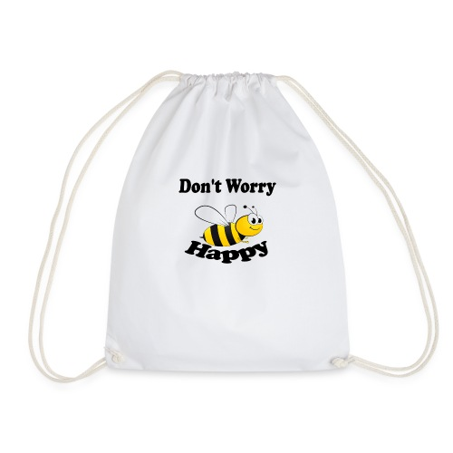 Don t worry Bee Happy -izzidruk- - Gymtas