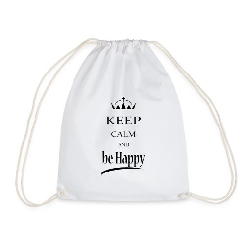 keep_calm and_be_happy-01 - Sacca sportiva