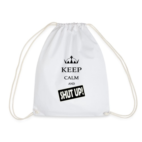 keep_calm and_shut up-01 - Sacca sportiva