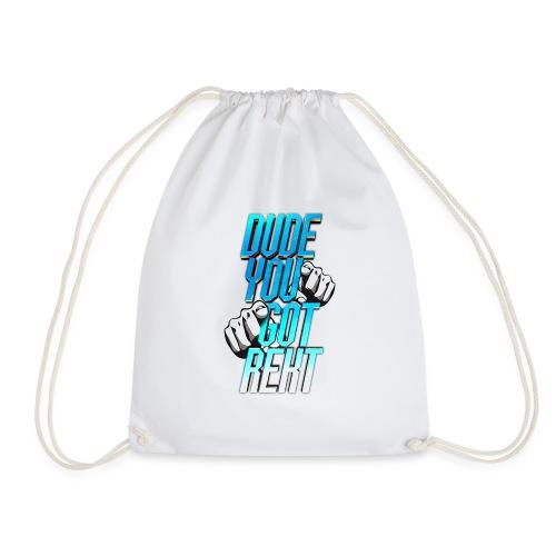 Dude, you got REKT - Drawstring Bag