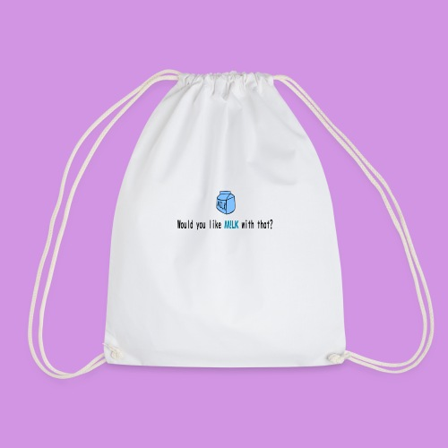 Would You Like M!LK With That? - Drawstring Bag