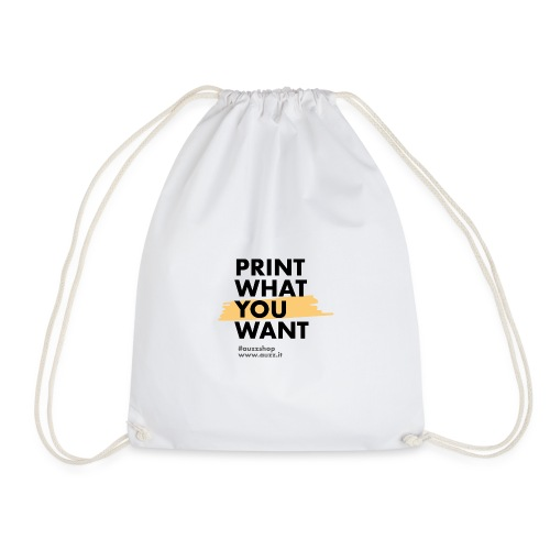 Print what you want - Sacca sportiva
