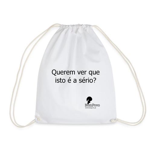 queremverqueistoeaserio - Drawstring Bag