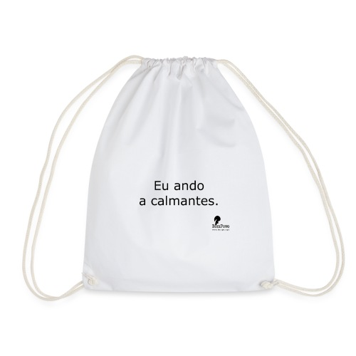Eu ando a calmantes. - Drawstring Bag