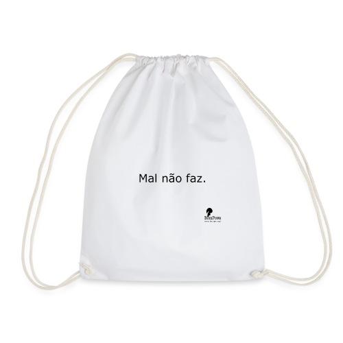 Mal não faz. - Drawstring Bag