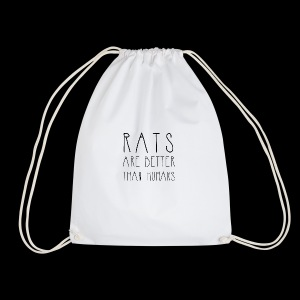 Rats Are Better Than Humans Collection - Drawstring Bag