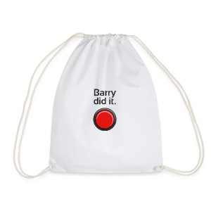 Barry did it - Drawstring Bag