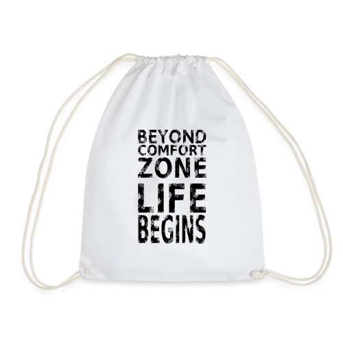 BEYOND COMFORT ZONE LIFE BEGINS - Turnbeutel