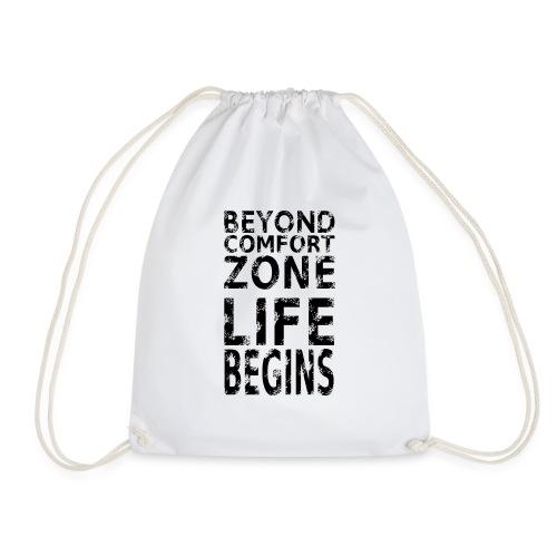 BEYOND COMFORT ZONE LIFE BEGINS - Turnbeutel