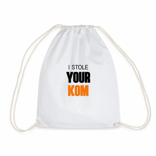 I Stole Your KOM - Drawstring Bag