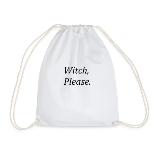 Witch, Please. - Drawstring Bag
