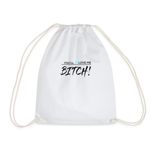 You´ll Love Me Bitch - Mochila saco