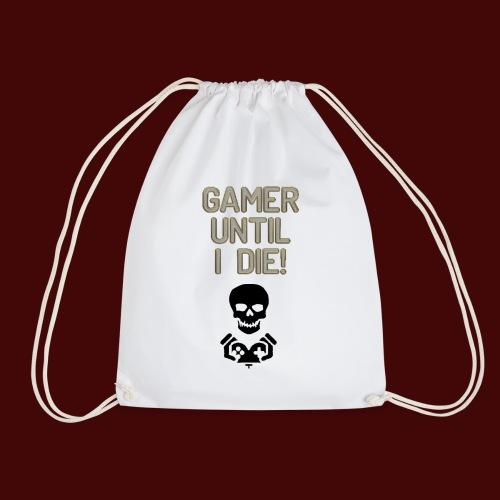 Gamer Until I Die! - Drawstring Bag