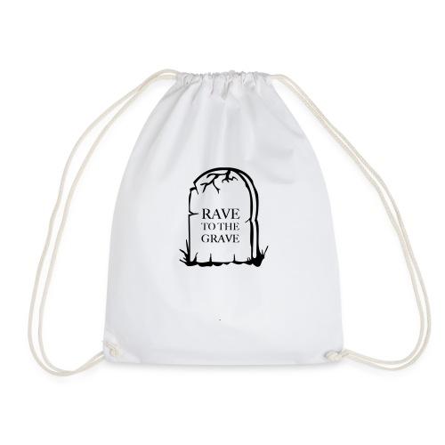 Rave to the Grave - Drawstring Bag