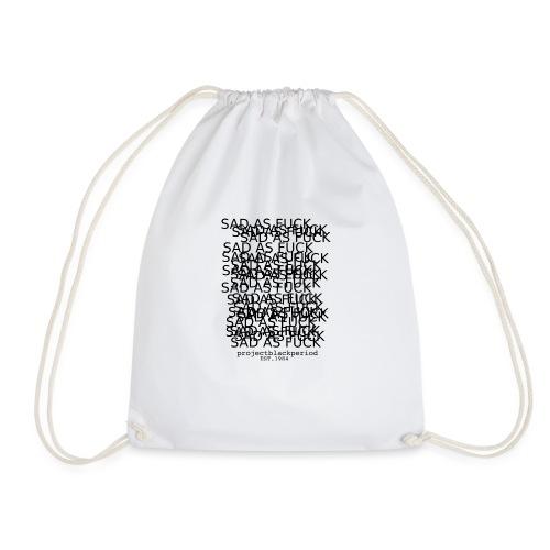 SAD AS F * CK - Drawstring Bag
