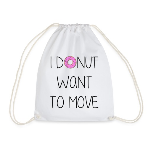 donut want to move - Turnbeutel