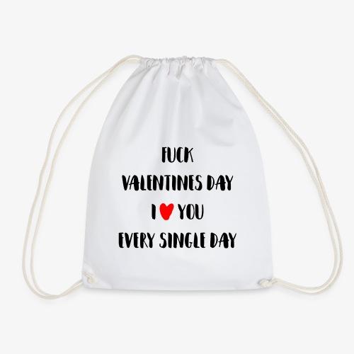 Fuck Valentines Day I love you everyday - Turnbeutel