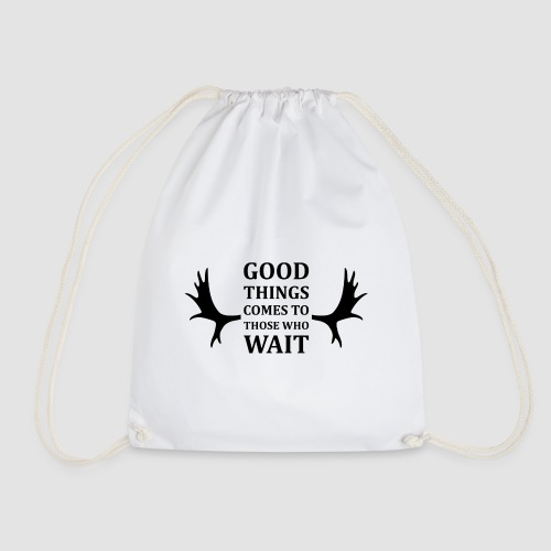 Good things comes to those who wait - Gymnastikpåse