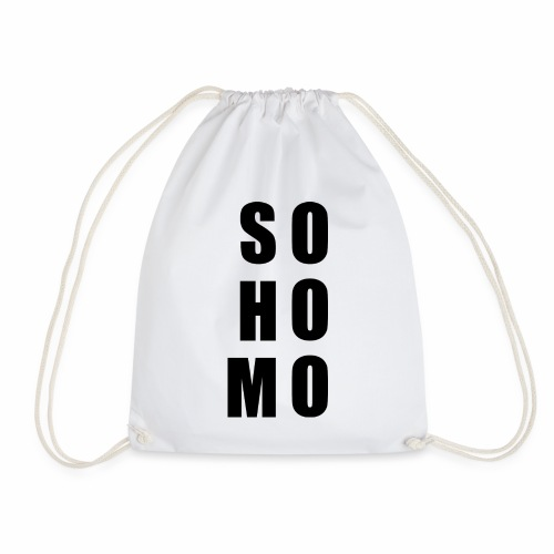 so homo - Drawstring Bag