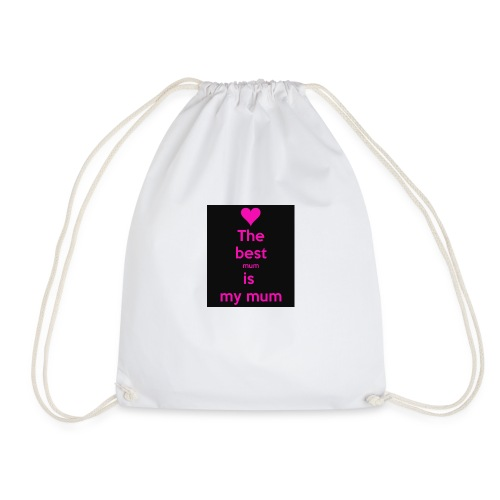 the best mum is my mum - Drawstring Bag