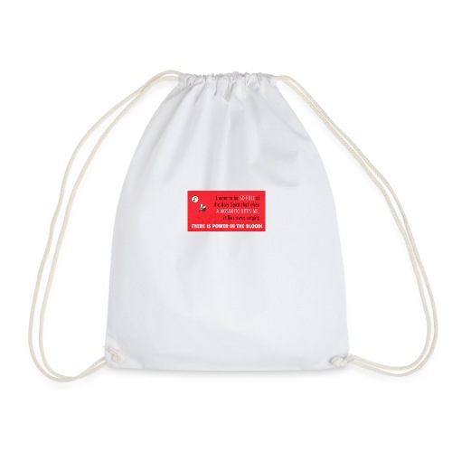 Thers power in the blood - Drawstring Bag
