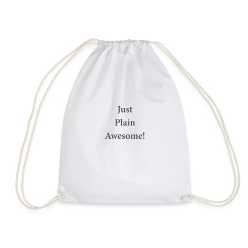 JustPlainAwesome - Drawstring Bag