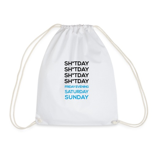 The week is full of sh*t days, but then... - Drawstring Bag